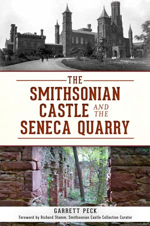Garrett Peck's latest book, The Smithsonian Castle and the Seneca Quarry, reopens a long-forgotten chapter in local history.