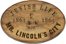 Jewish Life in Mr. Lincoln's City, 1861 - 1865 logo.