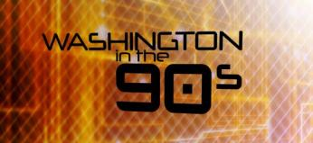 Washington in the 90s