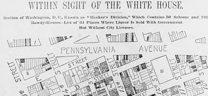 Hookers Division, located in the area around the White House, was one of Washington's major Red Light Districts in the 19th century. (Source: Library of Congress)